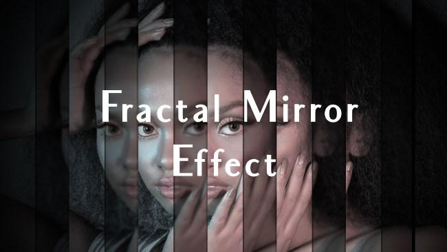 create a fractal mirror effect